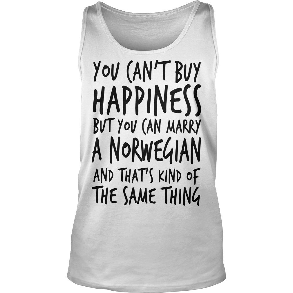 You Can't Buy Happiness But You Can Marry A Norwegian Tank Top