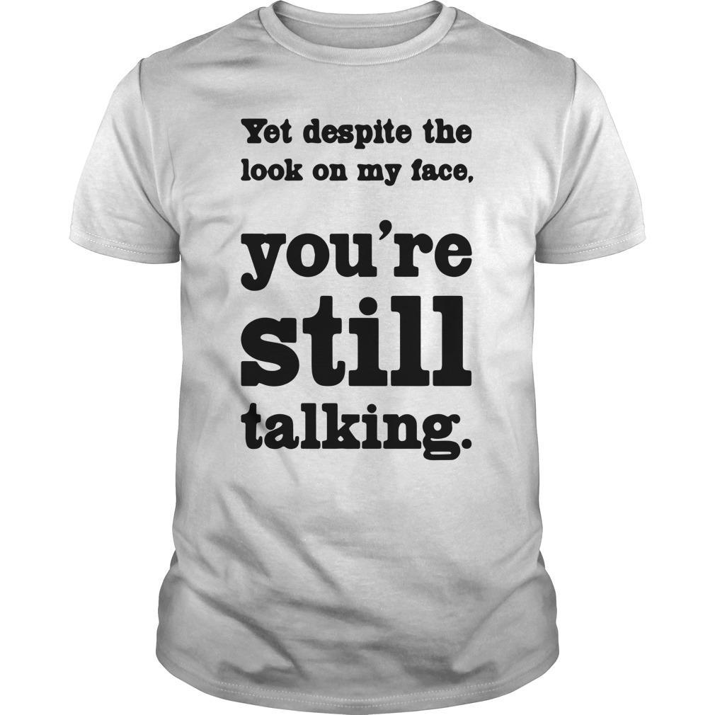 You Despite The Look On My Face You're Still Talking Longsleeve