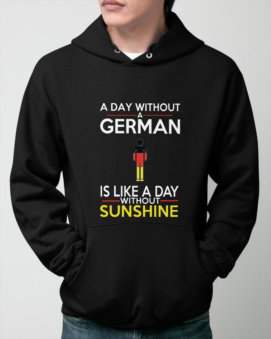 A Day Without A German Is Like A Day Without Sunshine Hoodie
