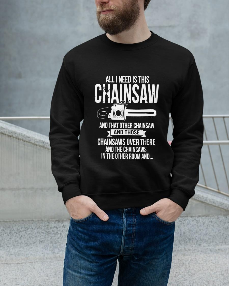 All I Need Is This Chainsaw And That Other Chainsaw Sweater