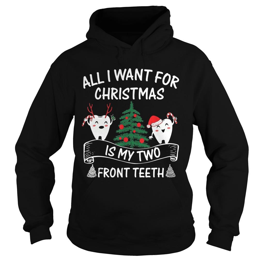 All I Want For Christmas Is My Two Front Teeth Hoodie