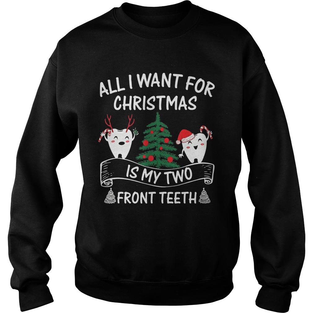 All I Want For Christmas Is My Two Front Teeth Sweater