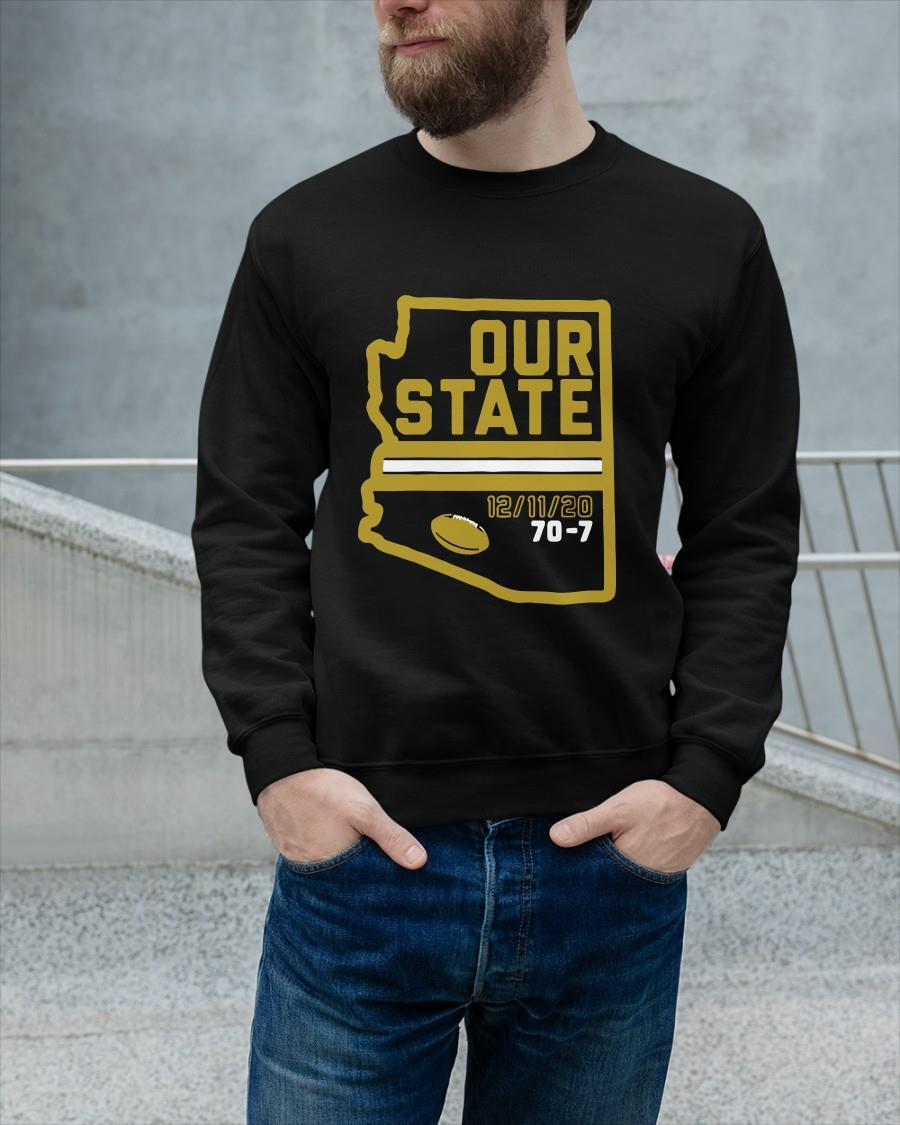 Arizona Is Our State 12 11 20 70 7 Longsleeve