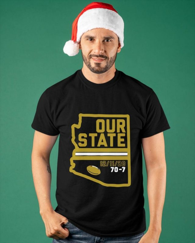 Arizona Is Our State 12 11 20 70 7 Shirt