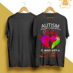 Autism Doesn't Come With A Manual It Comes With A Mom Shirt