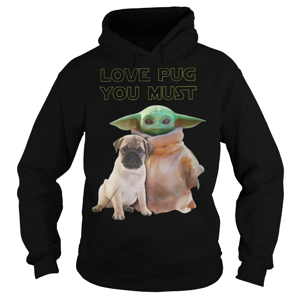Baby Yoda Love Pug You Must Hoodie