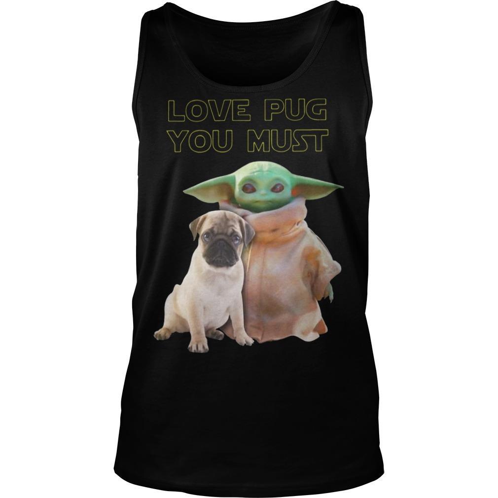 Baby Yoda Love Pug You Must Tank Top