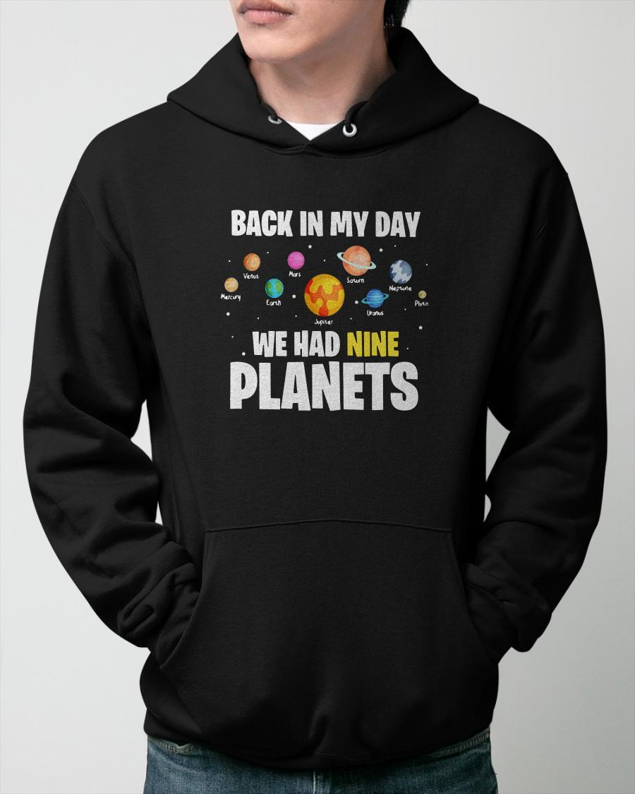 Back In My Day We Had Nine Planets Hoodie