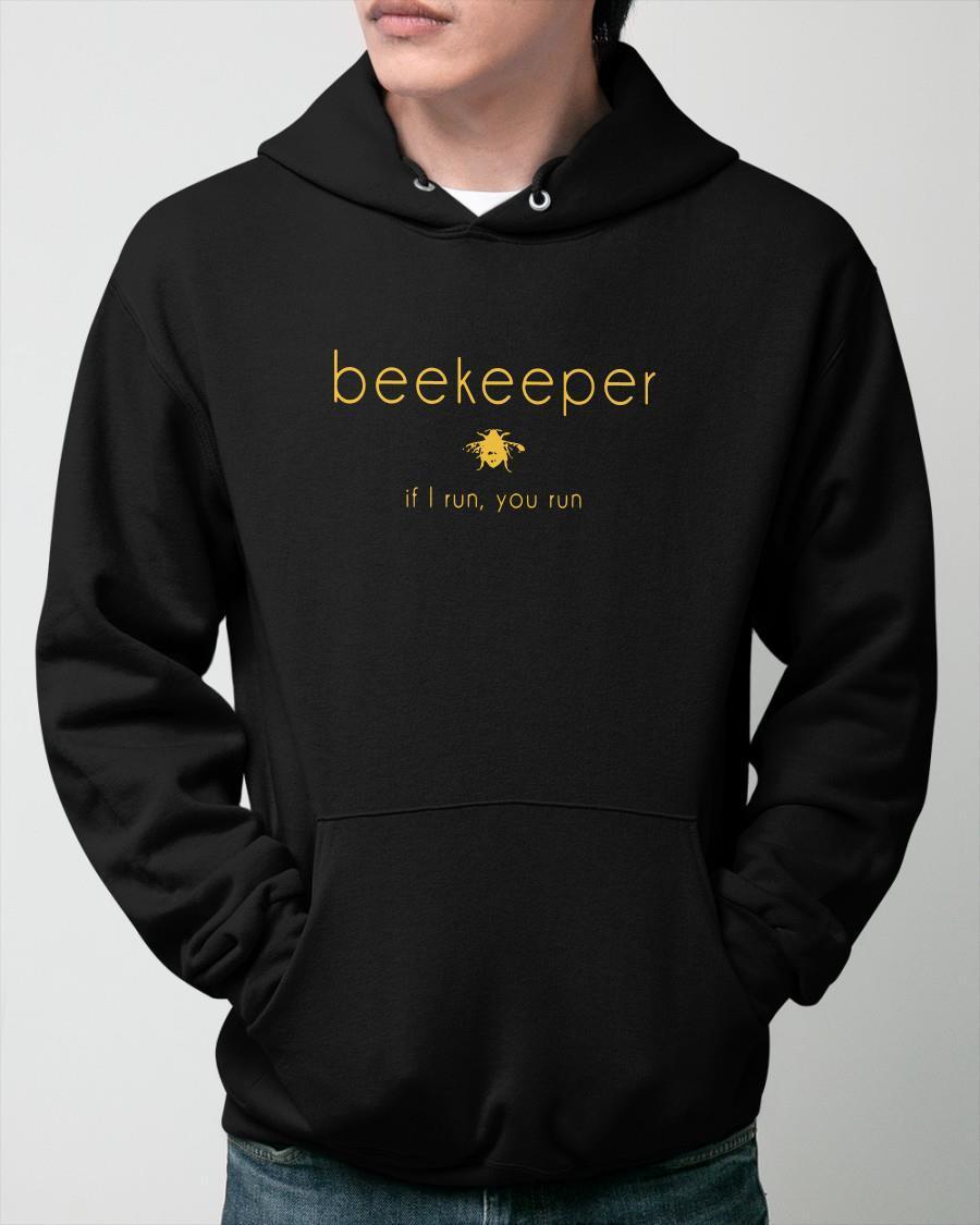 Beekeeper If I Run You Run Hoodie