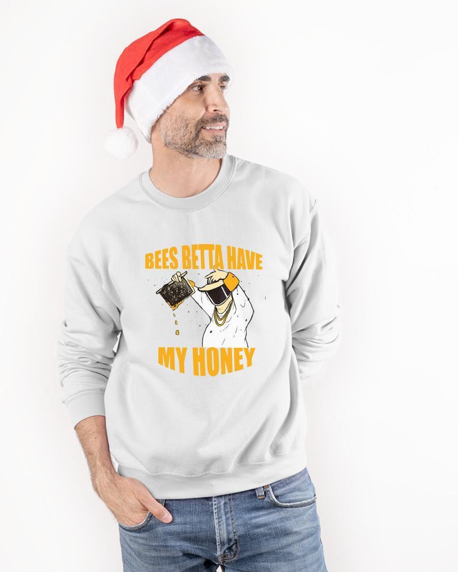 Bees Betta Have My Honey Sweater
