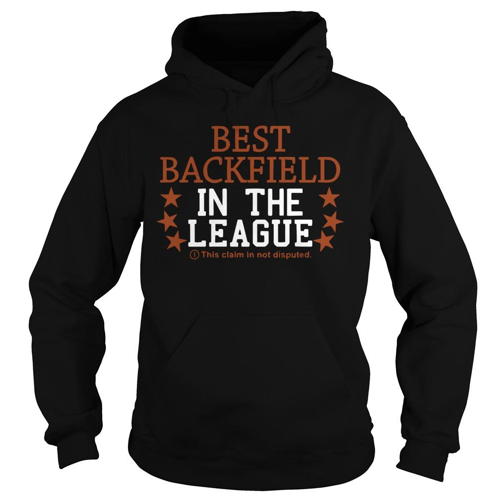 Best Backfield In The League This Claim Is Not Disputed Hoodie