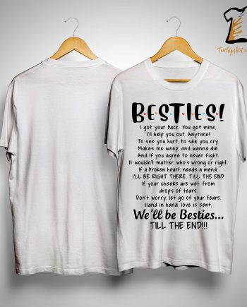 Bestie I Got Your Back You Got Mine I'll Help You Out Shirt