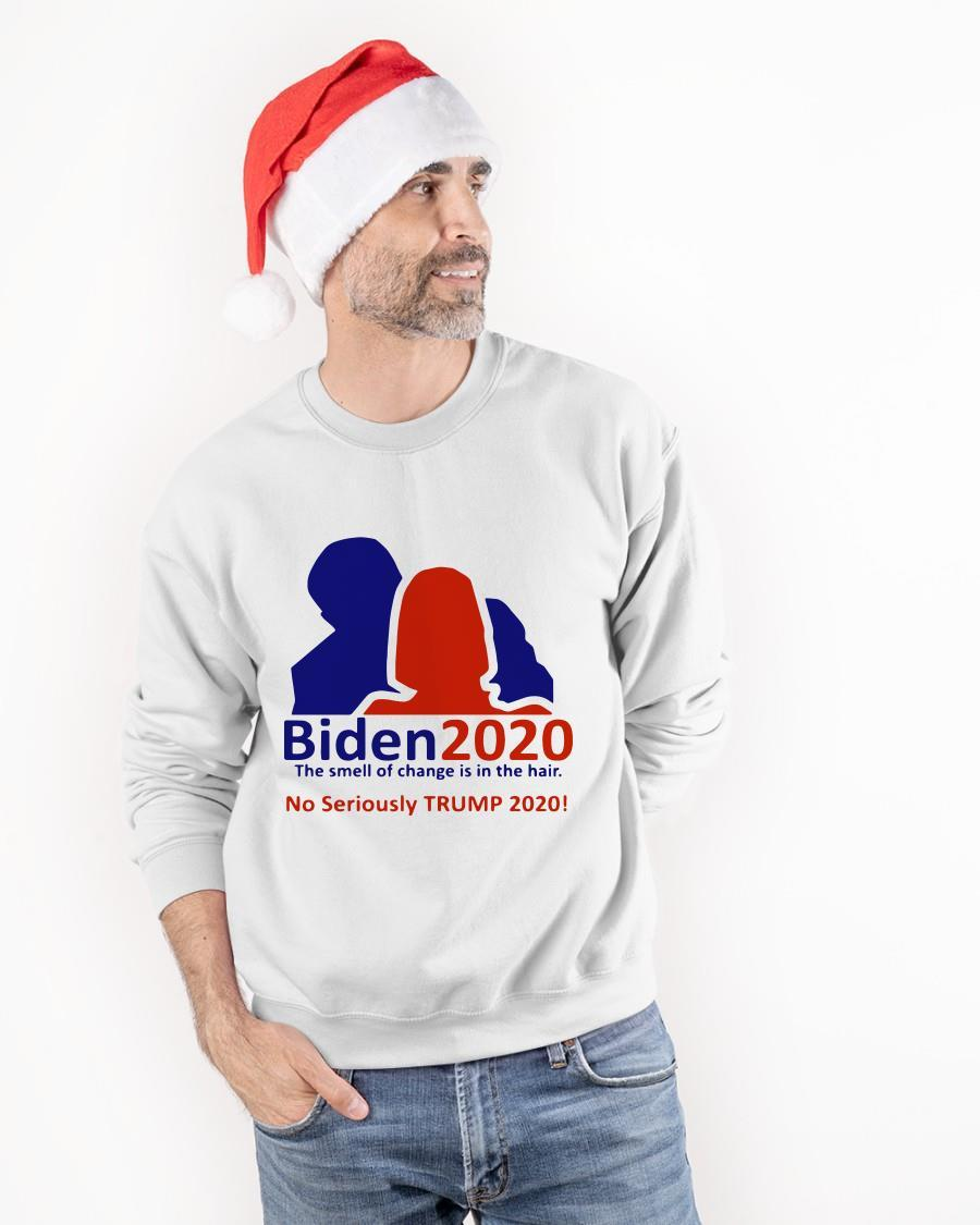 Biden 2020 The Smell Of Change In The Hair No Seriously Trump 2020 Longsleeve
