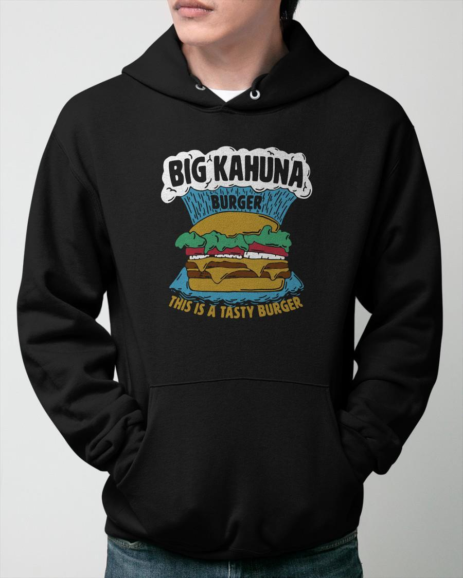Big Kahuna Burger This Is A Tasty Burger Hoodie