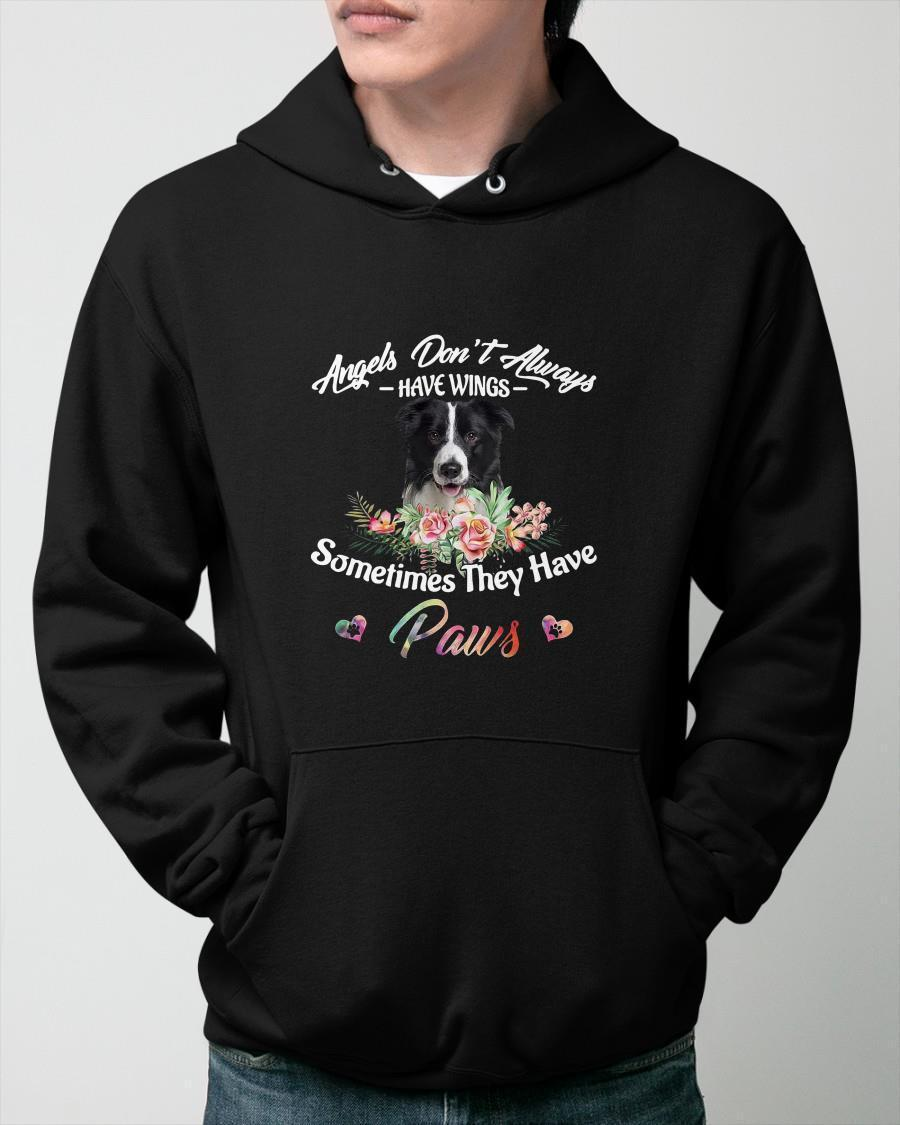 Border Collie Angels Don't Always Have Wings Sometimes They Have Paws Hoodie