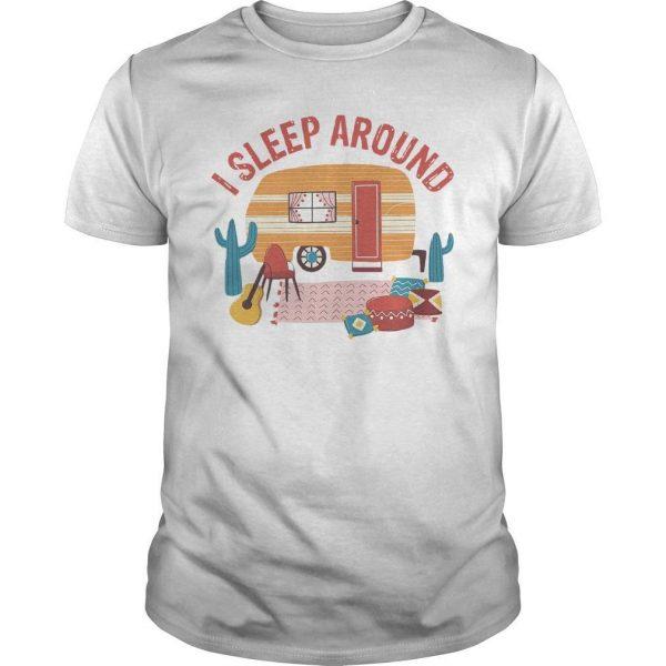 Camping I Sleep Around Shirt