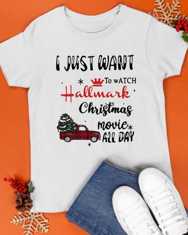 Car I Just Want To Watch Hallmark Christmas Movie All Day Shirt