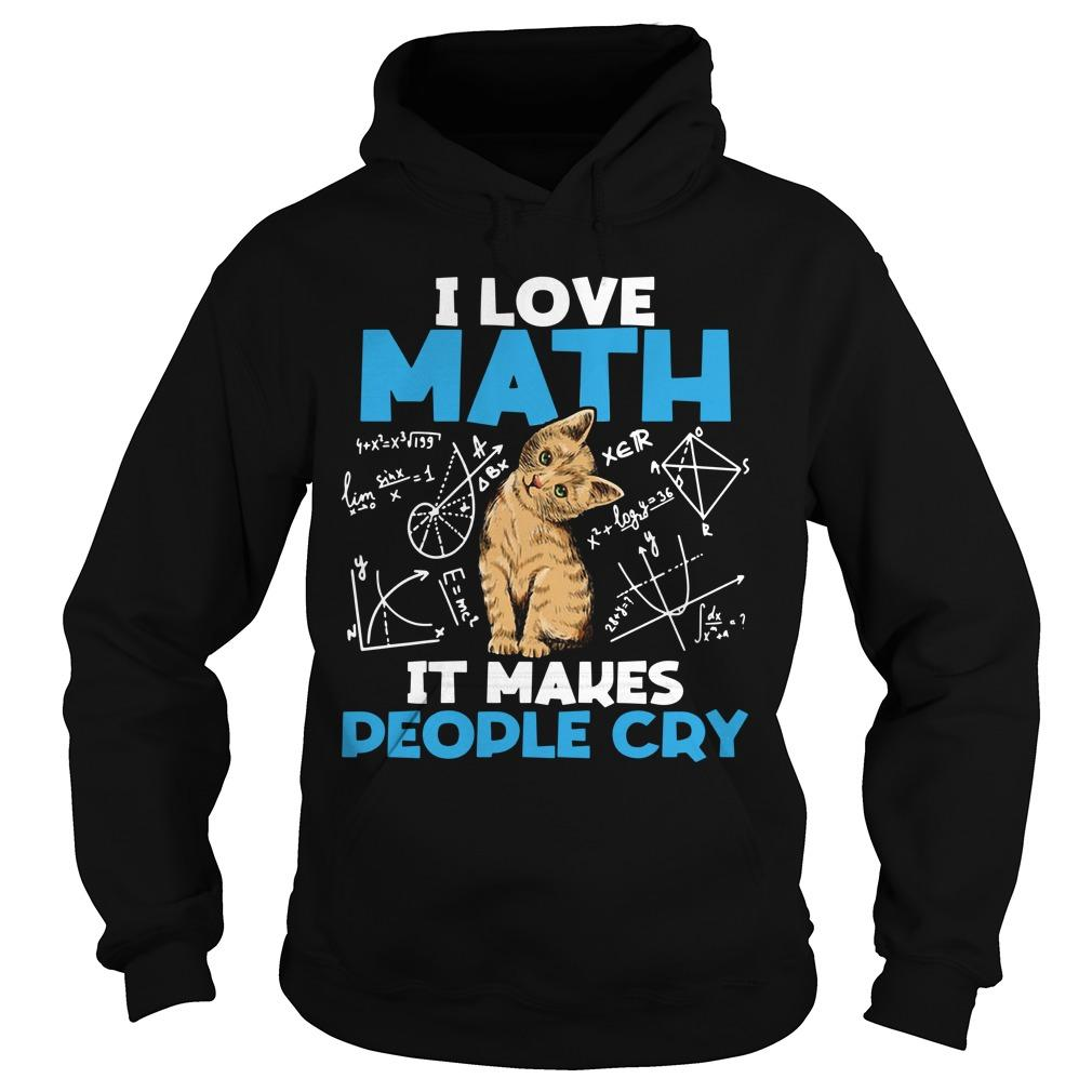 Cat I Love Math It Makes People Cry Hoodie
