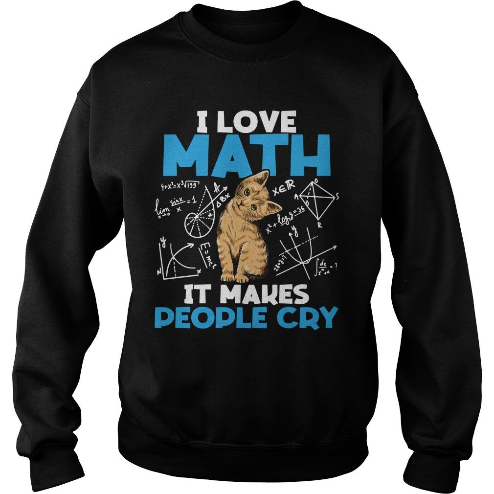 Cat I Love Math It Makes People Cry Sweater