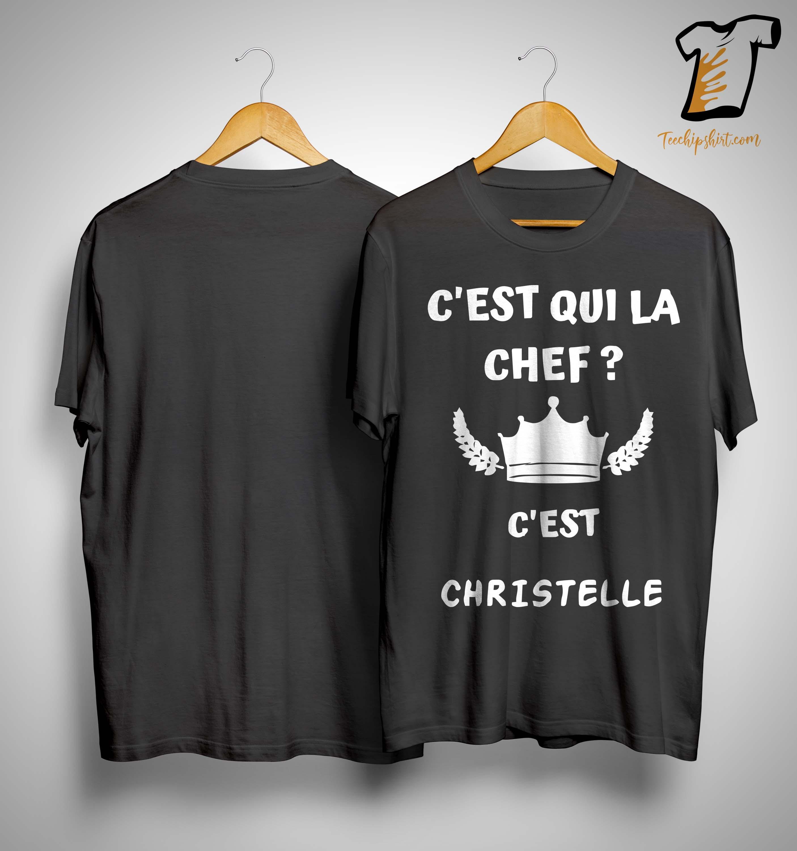 C'est Qui La Chef C'est Christelle Shirt