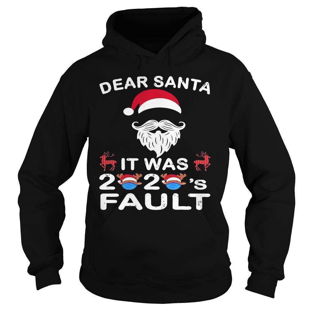 Christmas Dear Santa It Was 2020 Fault Hoodie