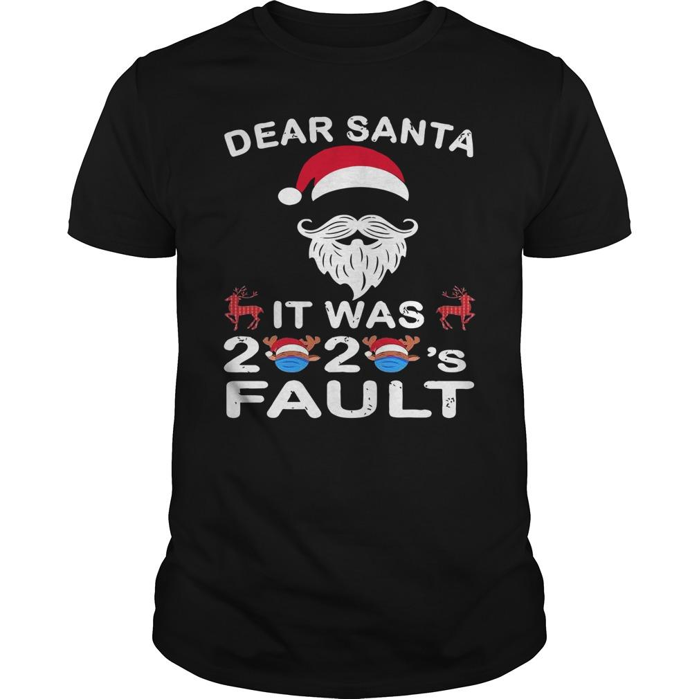 Christmas Dear Santa It Was 2020 Fault Longsleeve
