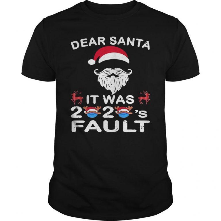 Christmas Dear Santa It Was 2020 Fault Shirt