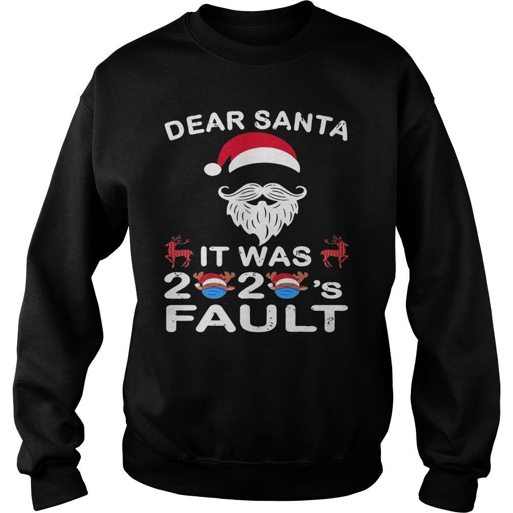 Christmas Dear Santa It Was 2020 Fault Sweater