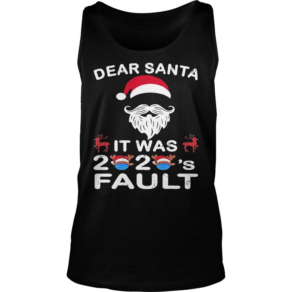 Christmas Dear Santa It Was 2020 Fault Tank Top