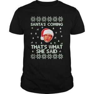 Christmas Steve Carell Santa's Coming That's What She Said Shirt