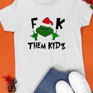 Christmas The Grinch Fuck Them Kidz Shirt