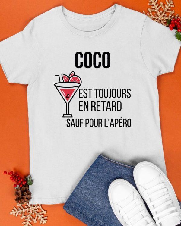 Coco Est Toujours En Retard Sauf Pour L'apéro Shirt