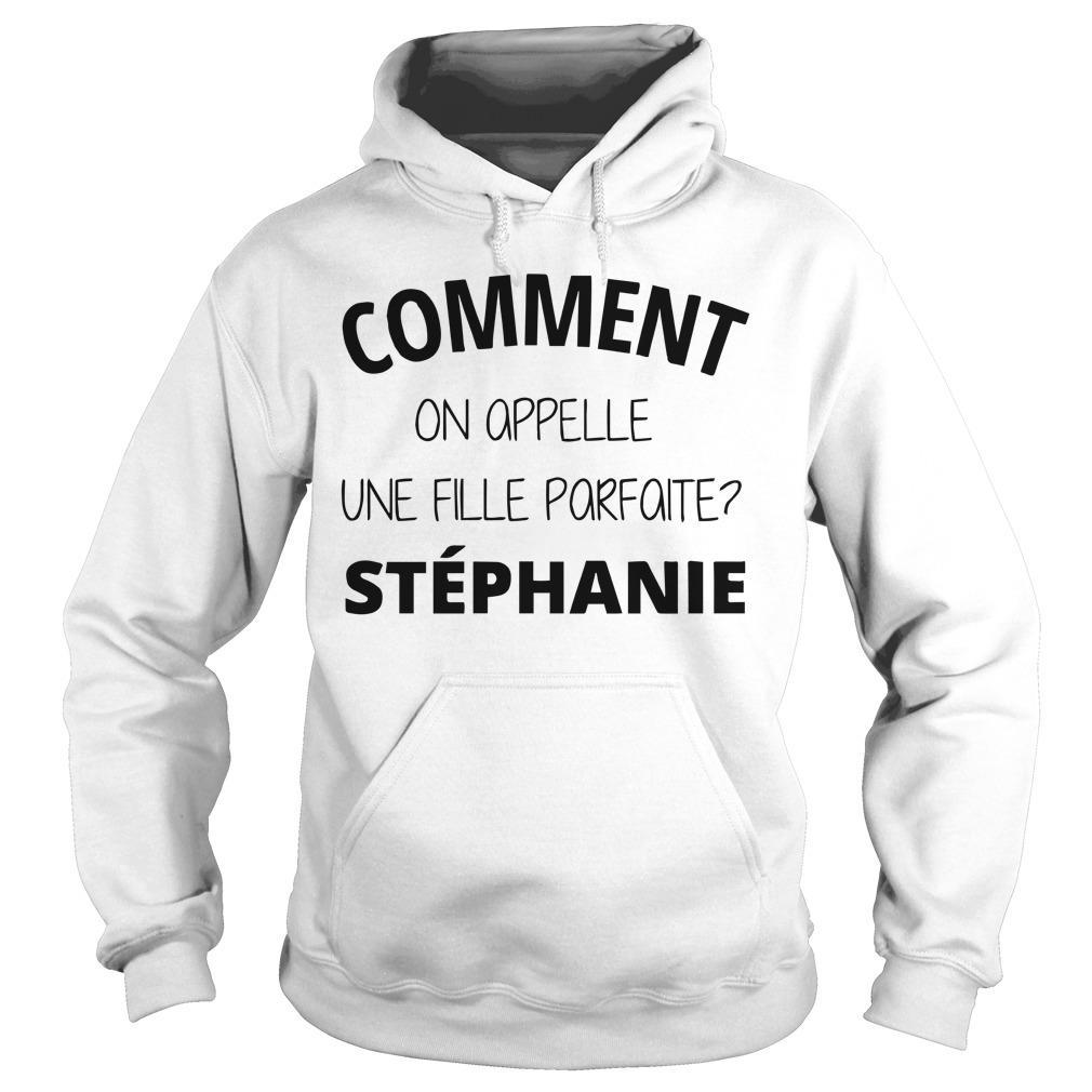 Comment On Appelle Un Fille Parfaite Stéphanie Hoodie