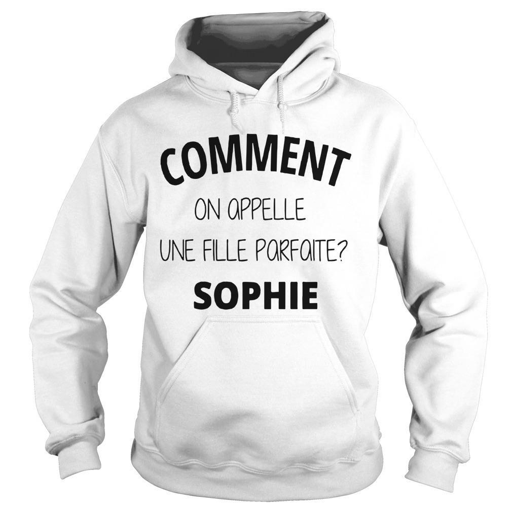 Comment On Appelle Une Fille Parfaite Sophie Hoodie