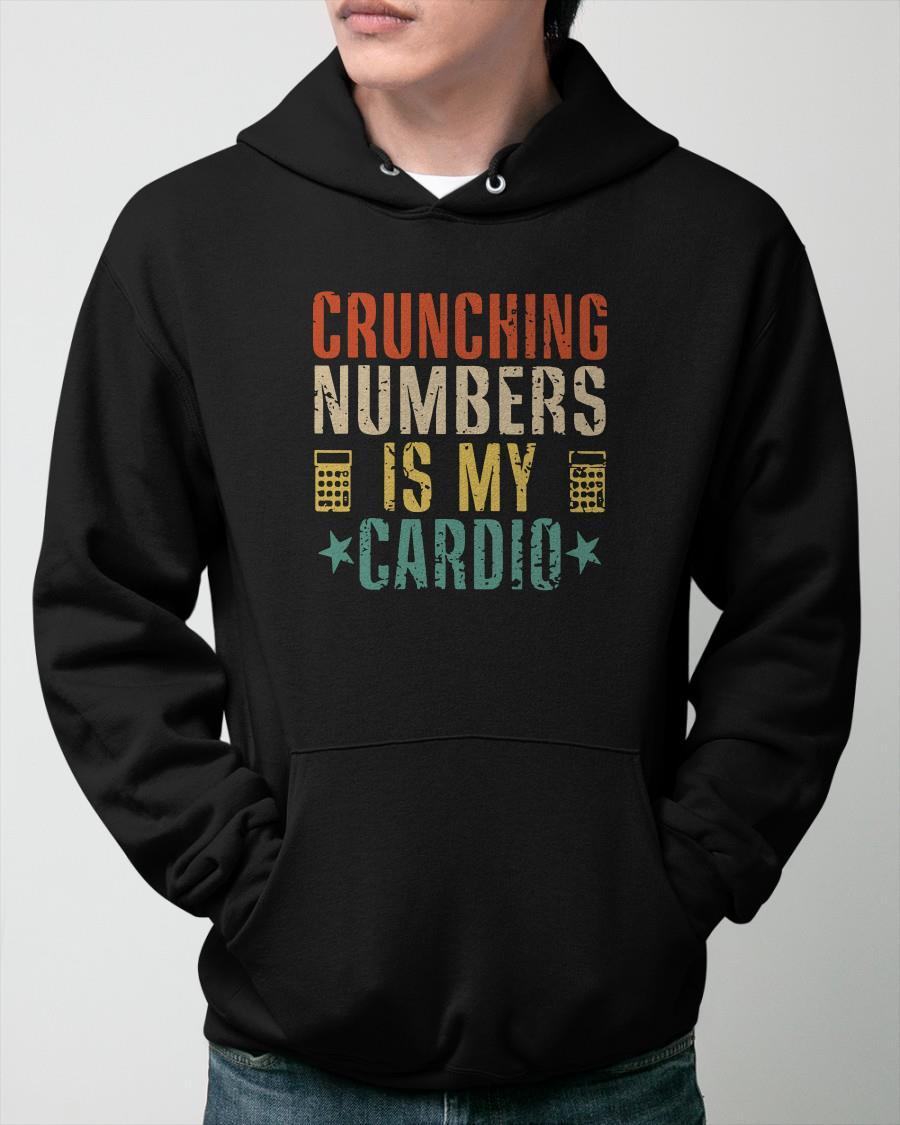 Crunching Numbers Is My Cardio Hoodie