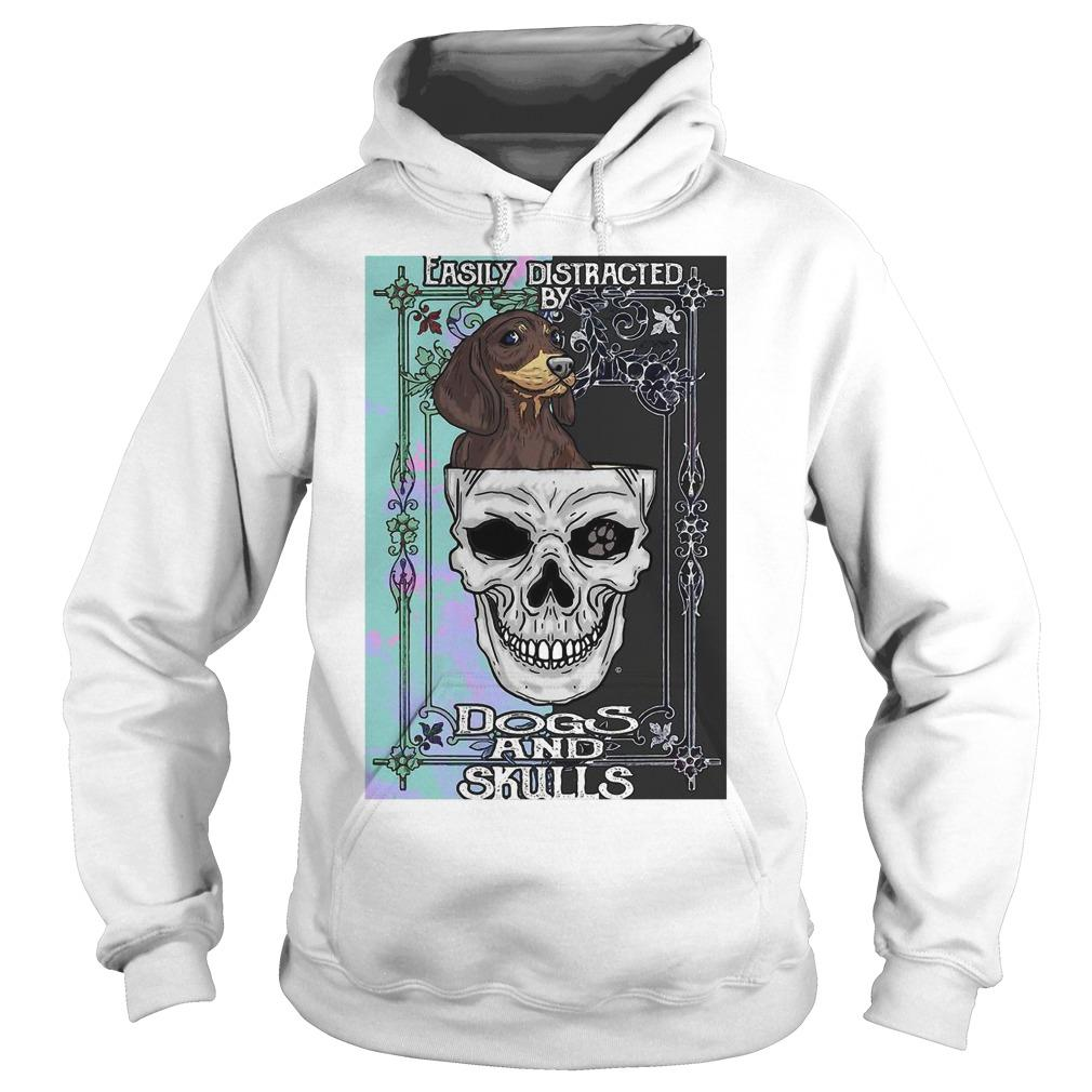 Dachshund And Skull Easily Distracted By Dogs And Skulls Hoodie