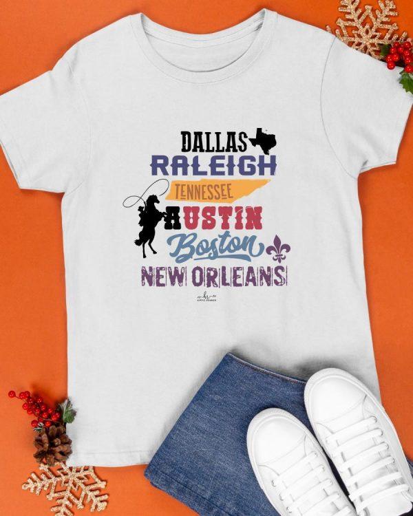 Dallas Raleigh Tennessee Austin Boston New Orleans Shirt