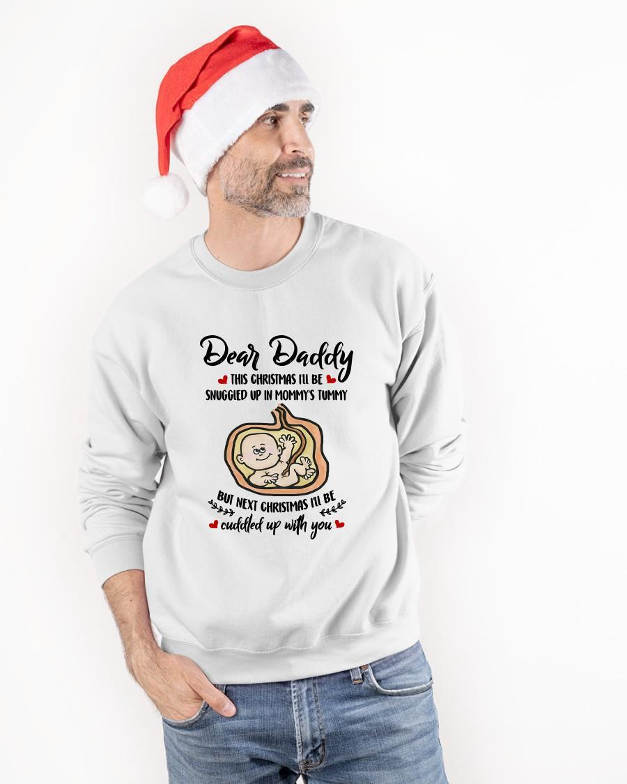 Dear Daddy This Christmas I'll Be Snuggled Up In Mommy's Tummy Sweater