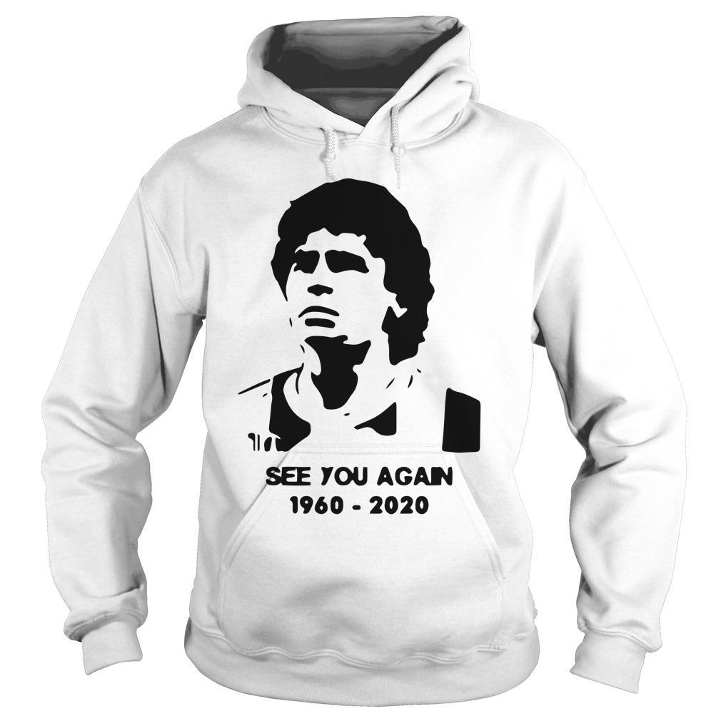 Diego Maradona See You Again 1960 2020 Hoodie
