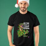 Dinosaur On The Naughty List And I Regret Nothing Shirt