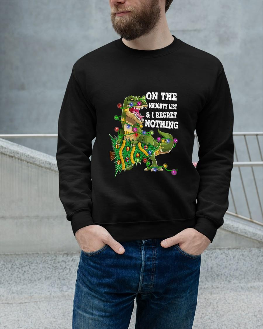 Dinosaur On The Naughty List And I Regret Nothing Sweater