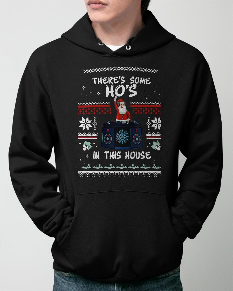 Dj Santa There's Some Ho's In This House Hoodie