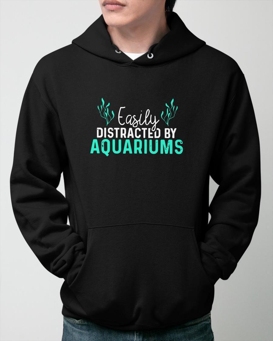 Easily Distracted By Aquariums Hoodie