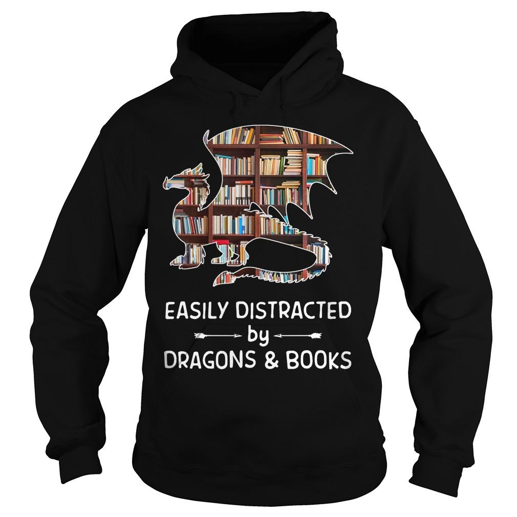 Easily Distracted By Dragons And Books Hoodie