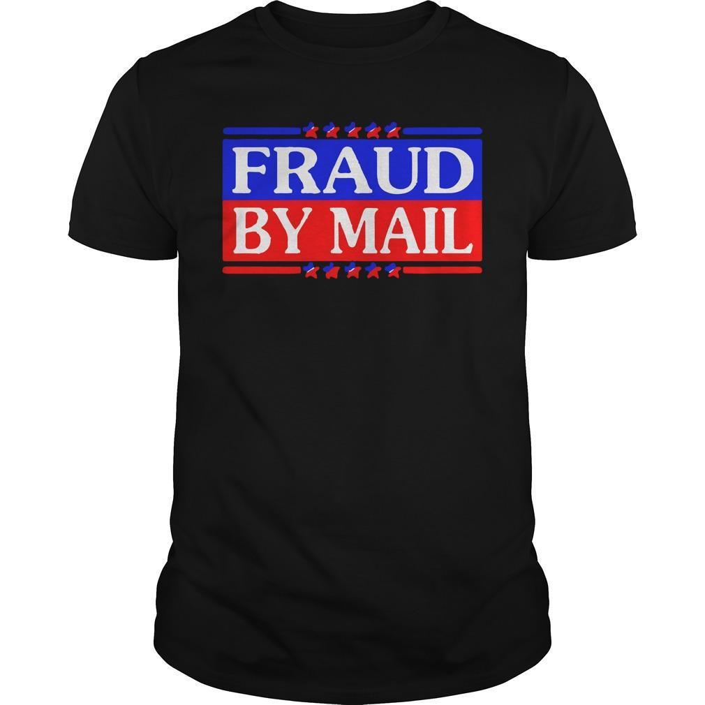 Election 2020 Fraud By Mail Longsleeve