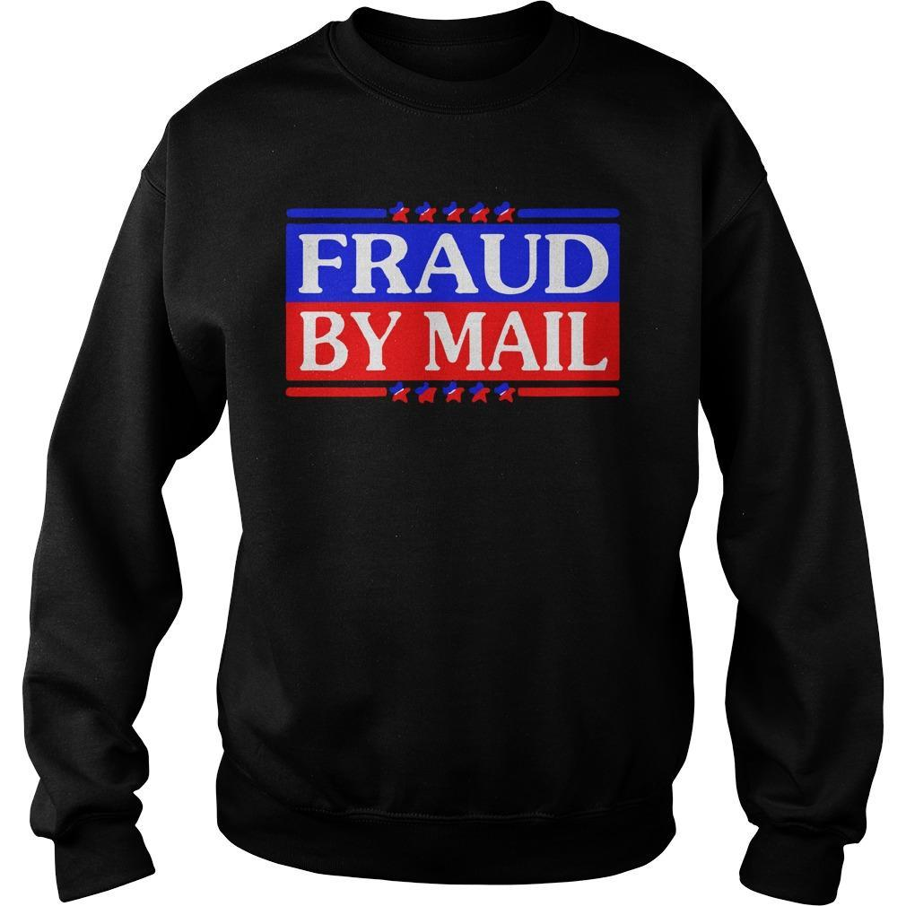Election 2020 Fraud By Mail Sweater