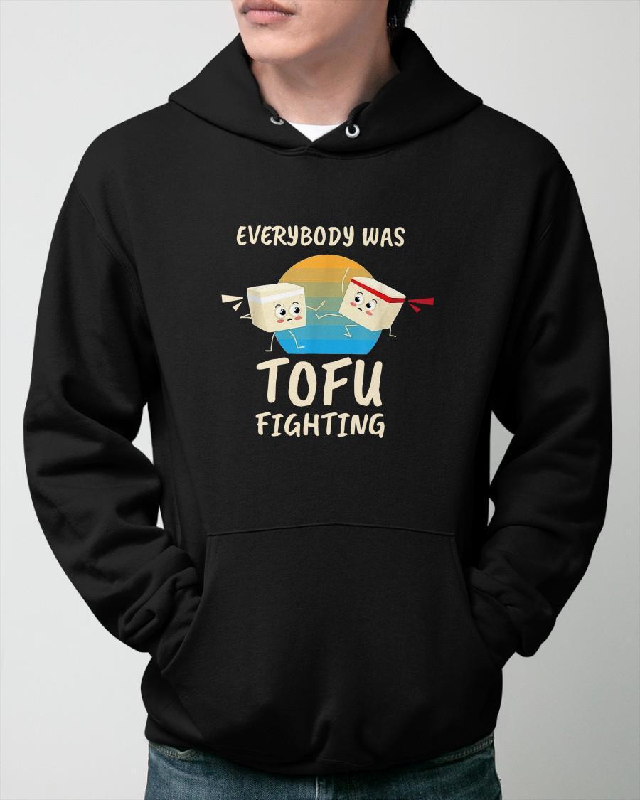 Everybody Was Tofu Fighting Hoodie