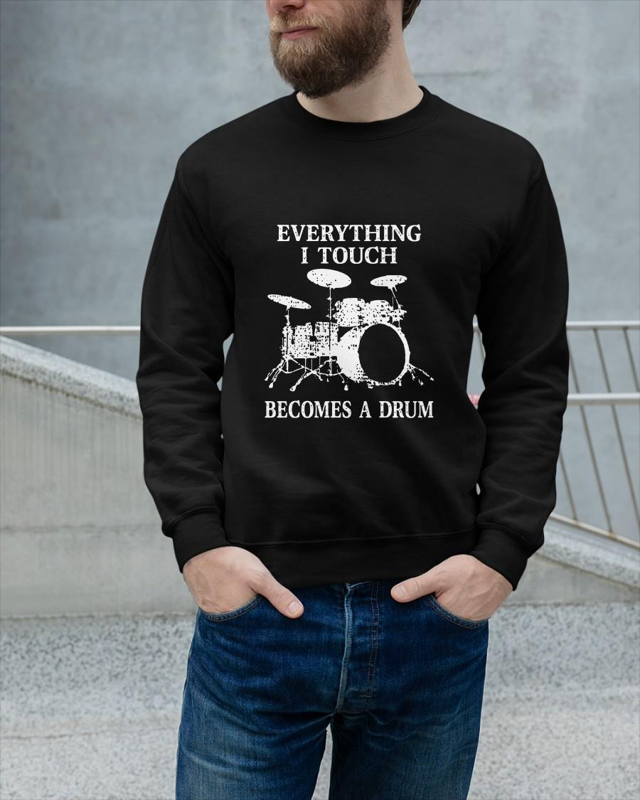 Everything I Touch Becomes A Drum Sweater