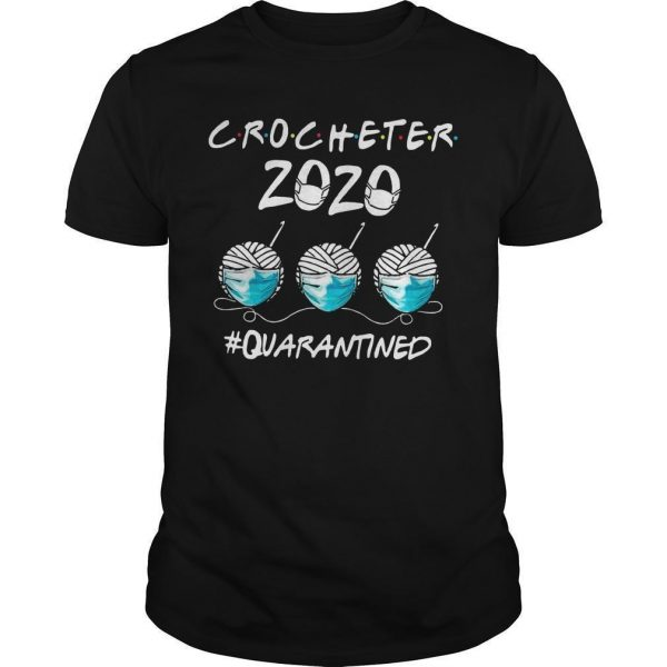 Face Mask Crocheter 2020 Quarantined Shirt