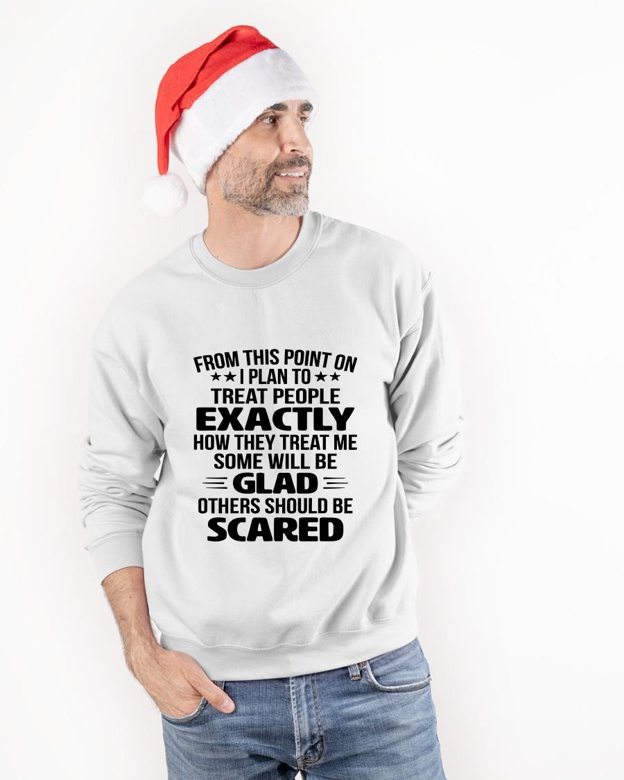 From This Point On I Plan To Treat People Exactly Sweater
